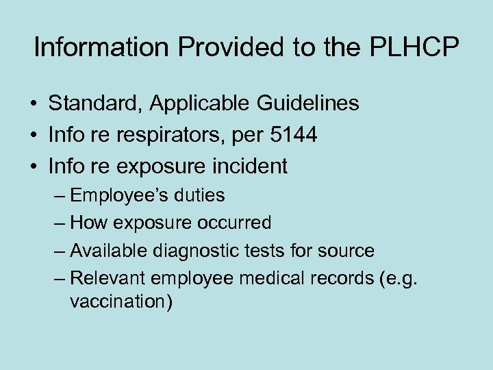Information Provided to the PLHCP • Standard, Applicable Guidelines • Info re respirators, per