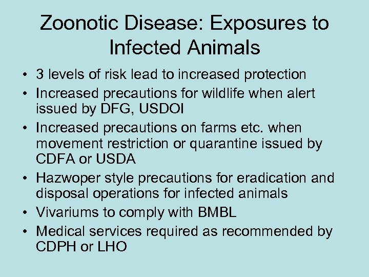 Zoonotic Disease: Exposures to Infected Animals • 3 levels of risk lead to increased