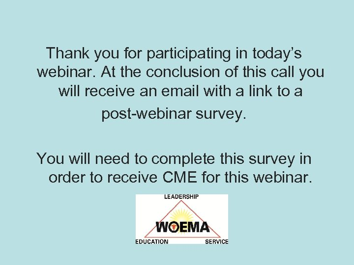 Thank you for participating in today's webinar. At the conclusion of this call you