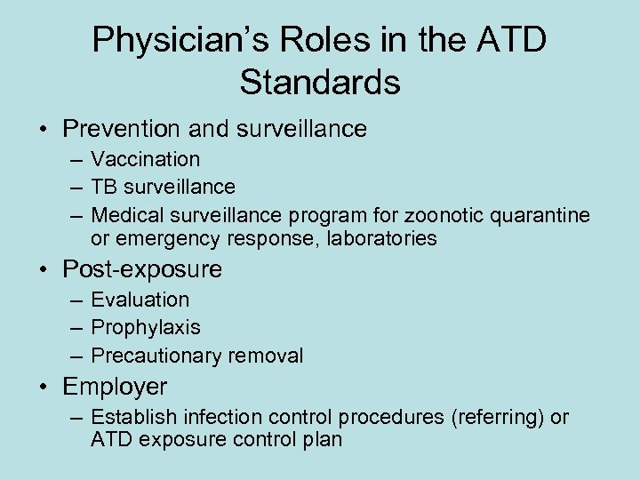 Physician's Roles in the ATD Standards • Prevention and surveillance – Vaccination – TB