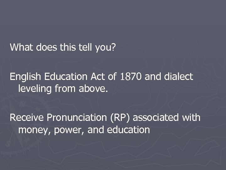What does this tell you? English Education Act of 1870 and dialect leveling from