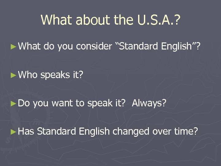 """What about the U. S. A. ? ► What do you consider """"Standard English""""?"""