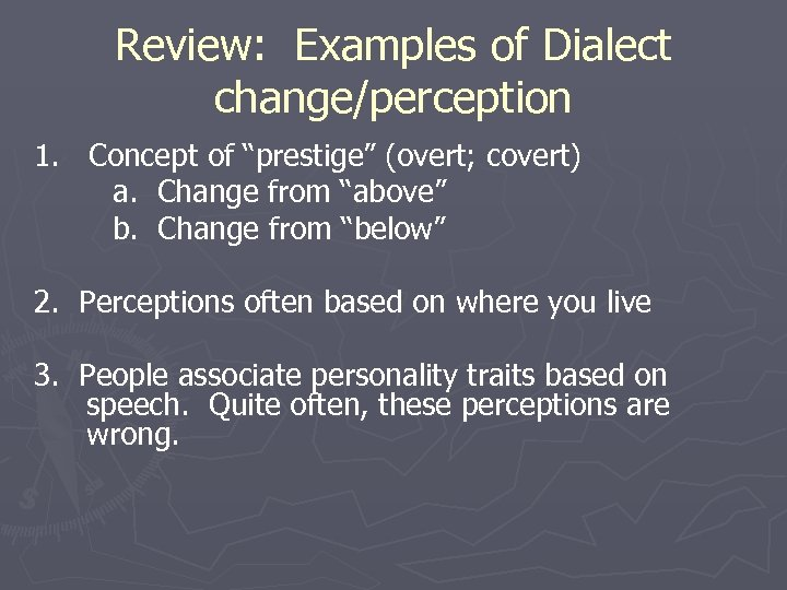 """Review: Examples of Dialect change/perception 1. Concept of """"prestige"""" (overt; covert) a. Change from"""