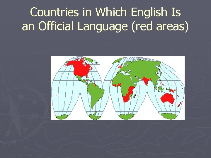 Countries in Which English Is an Official Language (red areas)