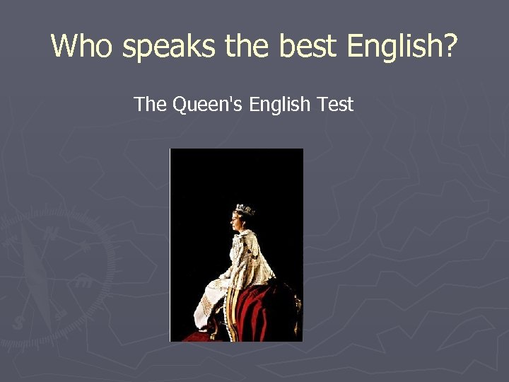 Who speaks the best English? The Queen's English Test