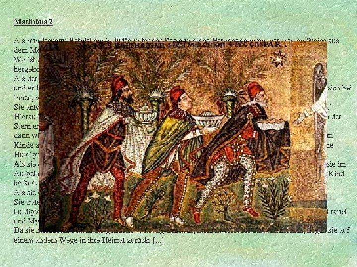 Matthäus 2 Als nun Jesus zu Bethlehem in Judäa unter der Regierung des Herodes