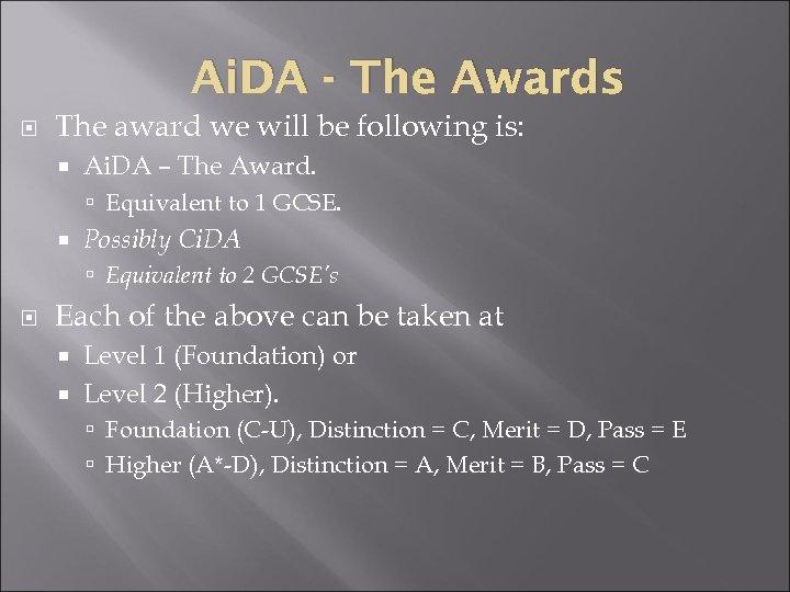 Ai. DA - The Awards The award we will be following is: Ai. DA