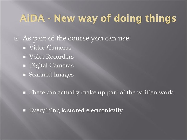 Ai. DA - New way of doing things As part of the course you