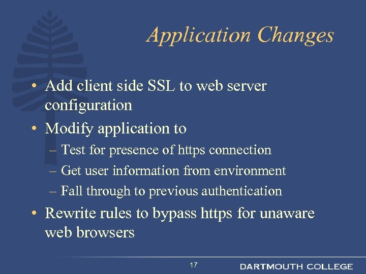 Application Changes • Add client side SSL to web server configuration • Modify application