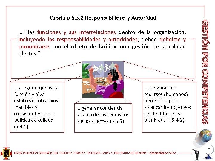 """… """"las funciones y sus interrelaciones dentro de la organización, incluyendo las responsabilidades y"""