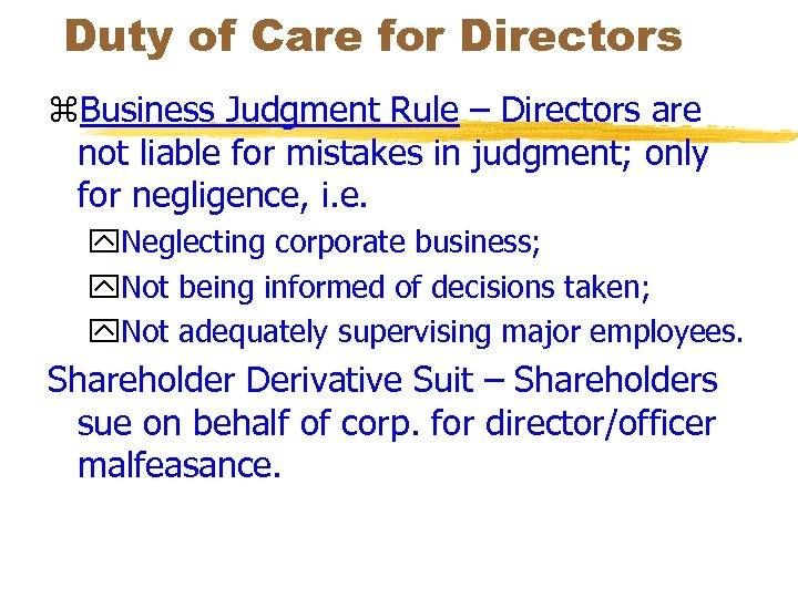 Duty of Care for Directors z. Business Judgment Rule – Directors are not liable