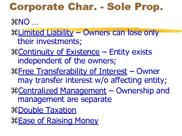 Corporate Char. - Sole Prop. z. NO … z. Limited Liability – Owners can