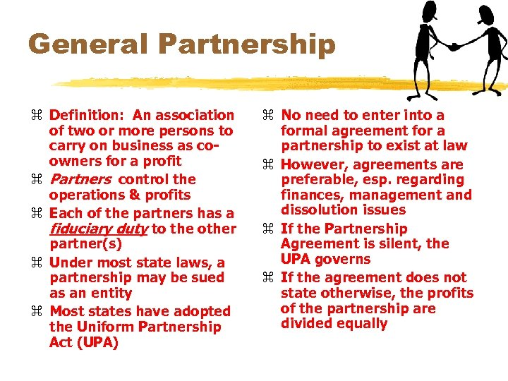General Partnership z Definition: An association of two or more persons to carry on
