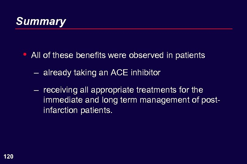 Summary • All of these benefits were observed in patients – already taking an