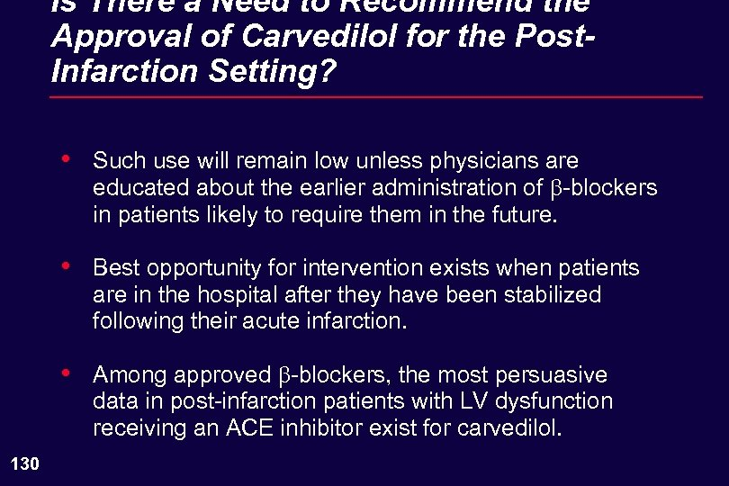 Is There a Need to Recommend the Approval of Carvedilol for the Post. Infarction