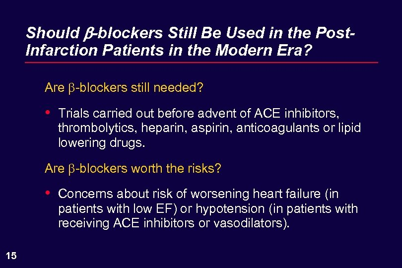Should b-blockers Still Be Used in the Post. Infarction Patients in the Modern Era?