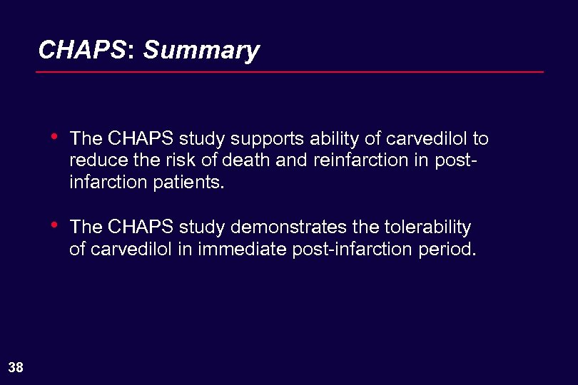 CHAPS: Summary • • 38 The CHAPS study supports ability of carvedilol to reduce