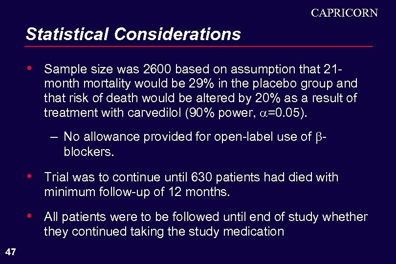 CAPRICORN Statistical Considerations • Sample size was 2600 based on assumption that 21 month