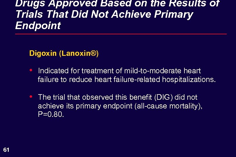Drugs Approved Based on the Results of Trials That Did Not Achieve Primary Endpoint