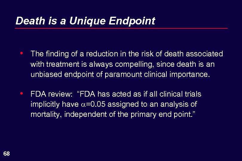 Death is a Unique Endpoint • • 68 The finding of a reduction in