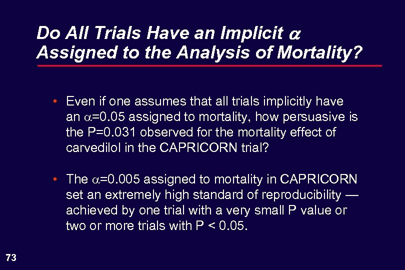 Do All Trials Have an Implicit a Assigned to the Analysis of Mortality? •