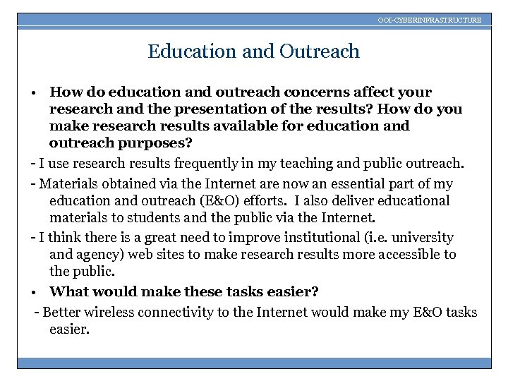 OOI-CYBERINFRASTRUCTURE Education and Outreach • How do education and outreach concerns affect your research