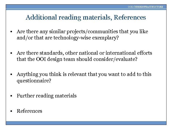 OOI-CYBERINFRASTRUCTURE Additional reading materials, References • Are there any similar projects/communities that you like