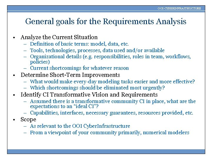 OOI-CYBERINFRASTRUCTURE General goals for the Requirements Analysis • Analyze the Current Situation – Definition