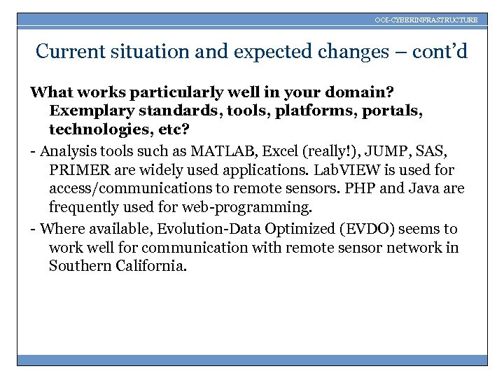 OOI-CYBERINFRASTRUCTURE Current situation and expected changes – cont'd What works particularly well in your