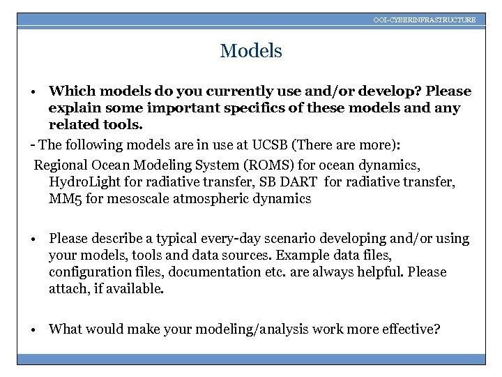 OOI-CYBERINFRASTRUCTURE Models • Which models do you currently use and/or develop? Please explain some