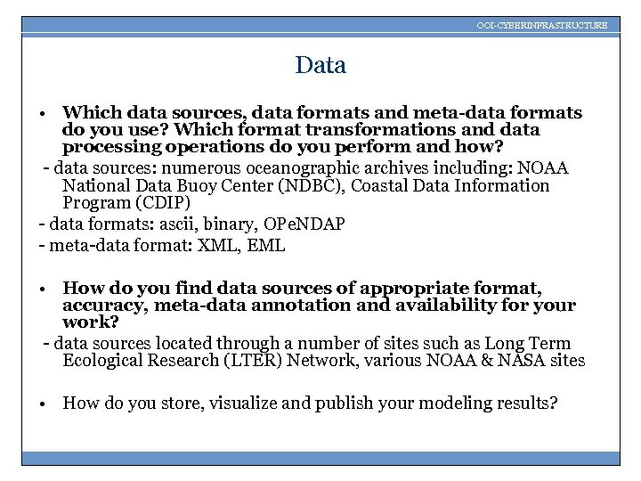 OOI-CYBERINFRASTRUCTURE Data • Which data sources, data formats and meta-data formats do you use?