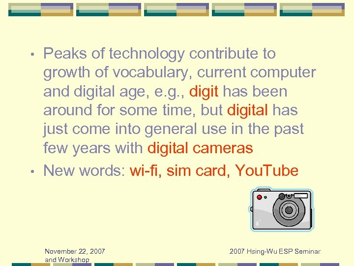 Peaks of technology contribute to growth of vocabulary, current computer and digital age, e.