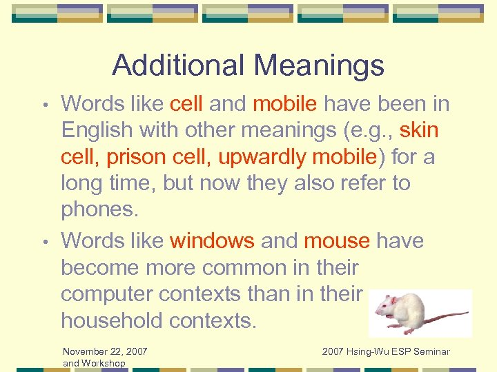 Additional Meanings Words like cell and mobile have been in English with other meanings