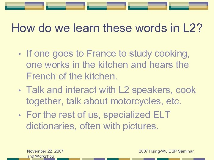 How do we learn these words in L 2? If one goes to France