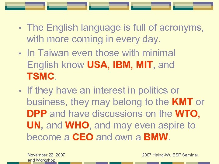 The English language is full of acronyms, with more coming in every day. •