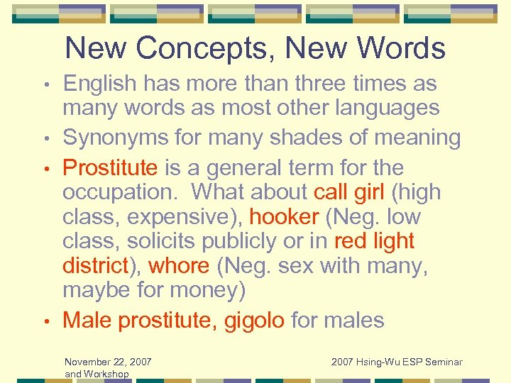 New Concepts, New Words English has more than three times as many words as