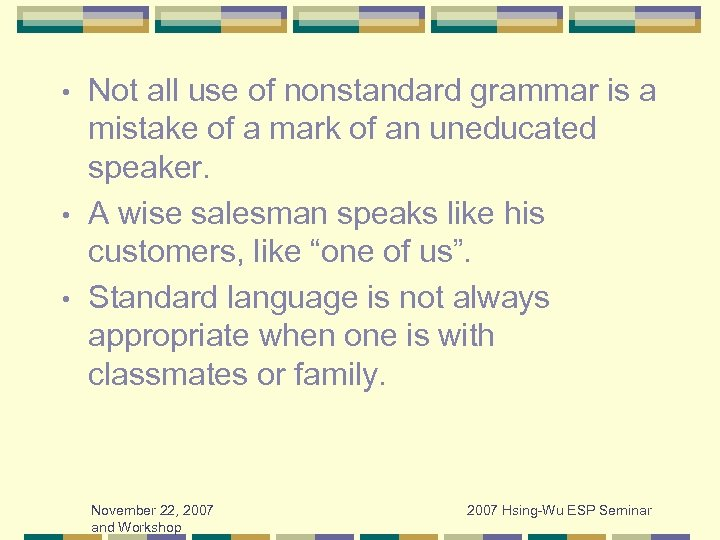 Not all use of nonstandard grammar is a mistake of a mark of an