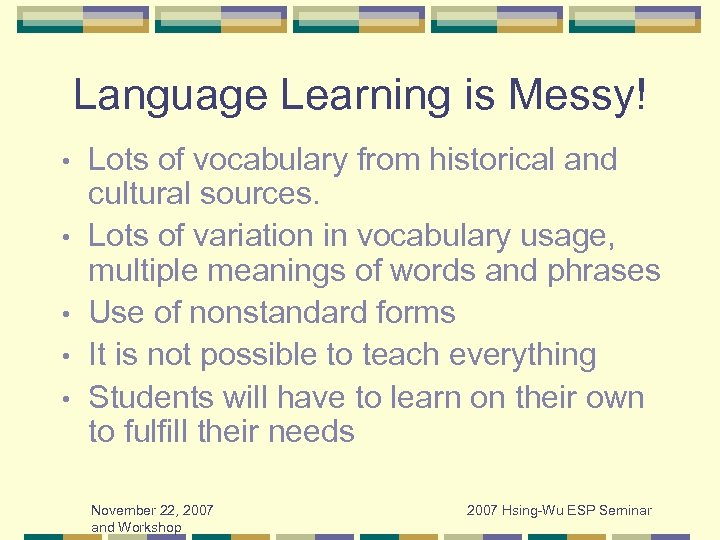 Language Learning is Messy! • • • Lots of vocabulary from historical and cultural