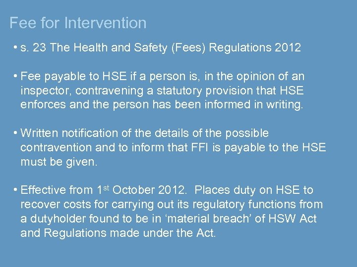 Fee for Intervention • s. 23 The Health and Safety (Fees) Regulations 2012 •