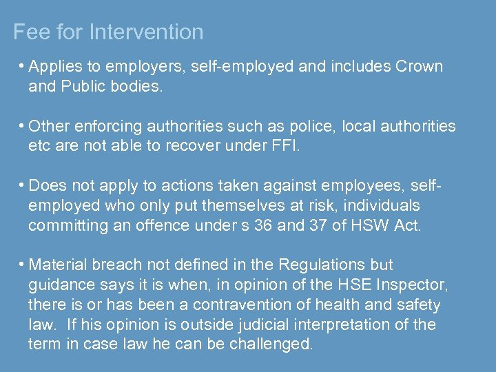 Fee for Intervention • Applies to employers, self-employed and includes Crown and Public bodies.