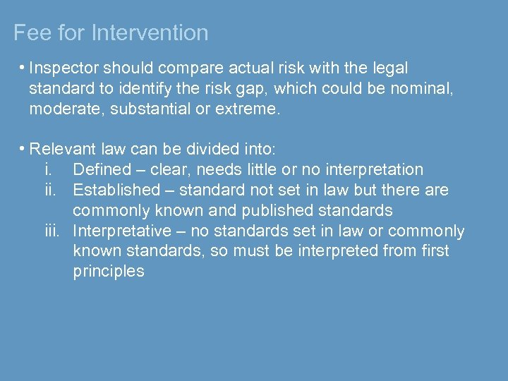 Fee for Intervention • Inspector should compare actual risk with the legal standard to