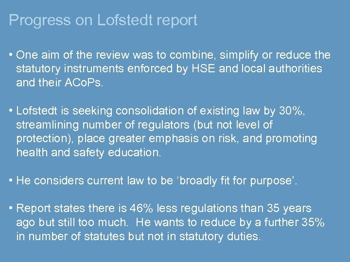 Progress on Lofstedt report • One aim of the review was to combine, simplify