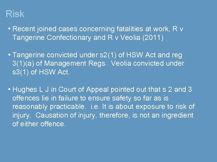 Risk • Recent joined cases concerning fatalities at work, R v Tangerine Confectionary and