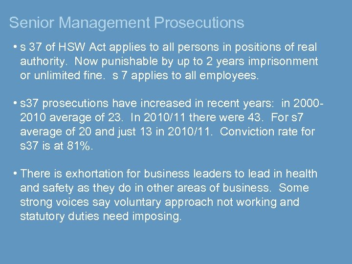Senior Management Prosecutions • s 37 of HSW Act applies to all persons in