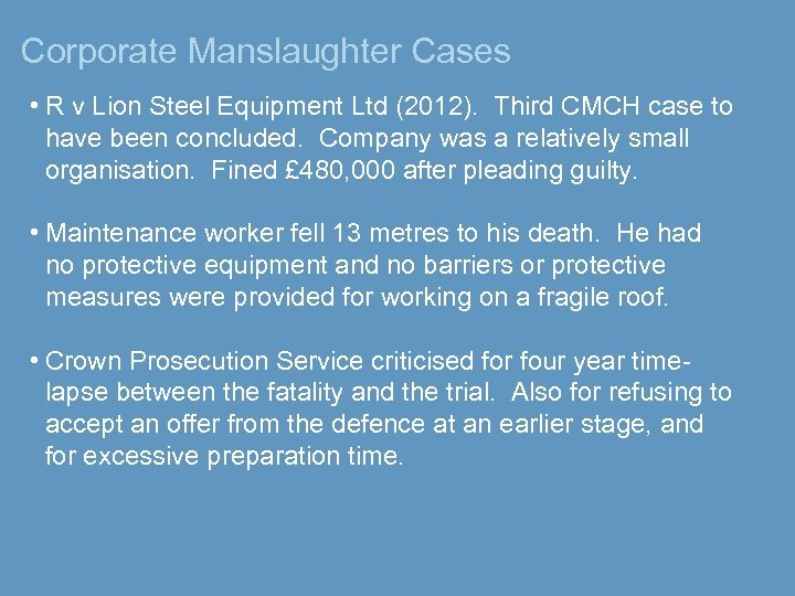 Corporate Manslaughter Cases • R v Lion Steel Equipment Ltd (2012). Third CMCH case