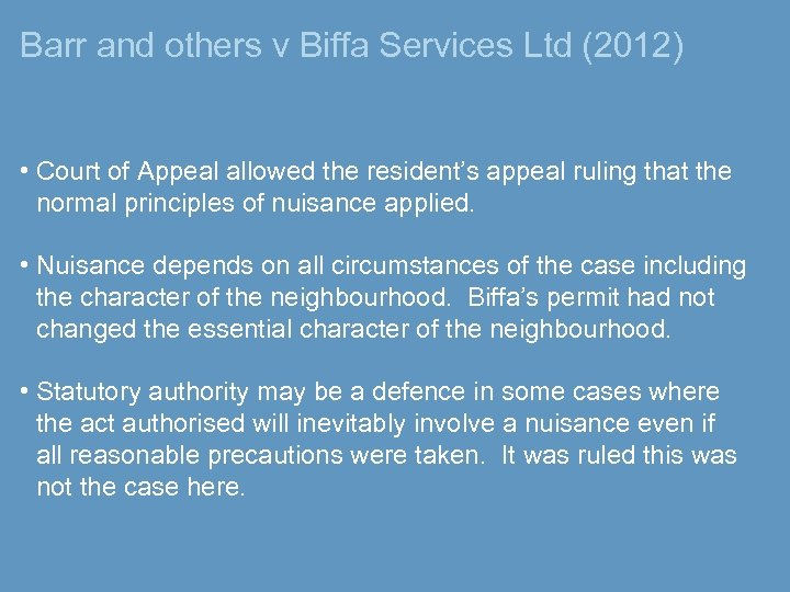 Barr and others v Biffa Services Ltd (2012) • Court of Appeal allowed the