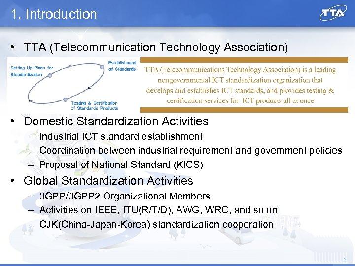 1. Introduction • TTA (Telecommunication Technology Association) • Domestic Standardization Activities – Industrial ICT