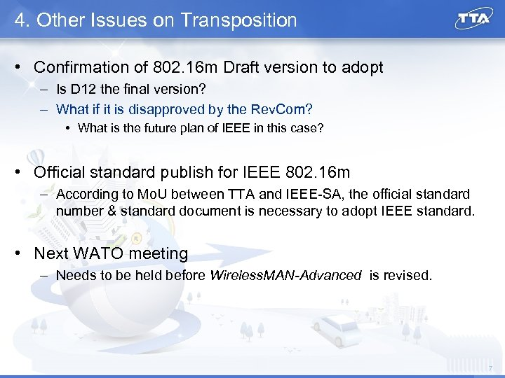 4. Other Issues on Transposition • Confirmation of 802. 16 m Draft version to