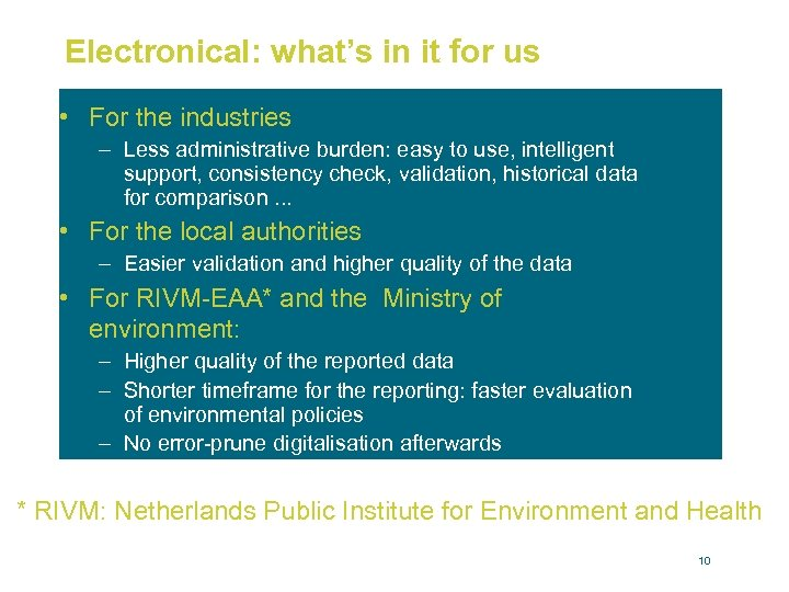Electronical: what's in it for us • For the industries – Less administrative burden: