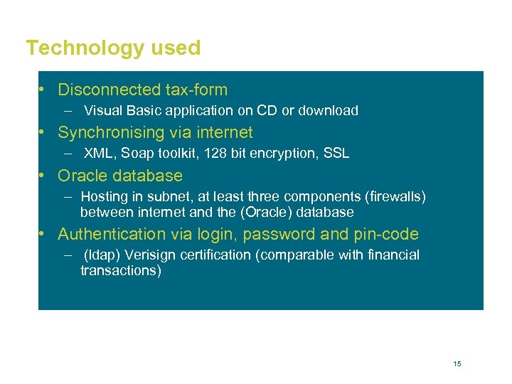 Technology used • Disconnected tax-form – Visual Basic application on CD or download •